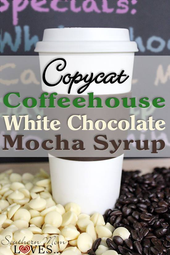 Today's recipe comes from Holly of Southern Mom Loves, and it's a great way to save some dough. The recipe is for an easy White Chocolate Mocha syrup.