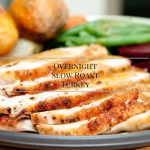 Slow Roasted Overnight Turkey Recipe Day 7 #12DaysOf