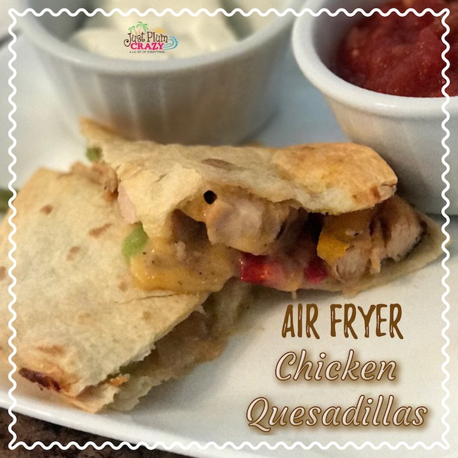 Air Fryer Chicken Quesadillas Recipe