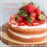 Strawberry Buttermilk Cake Recipe – Celebrate Strawberry Season with In The Raw® Sweeteners #InTheRaw #sponsored